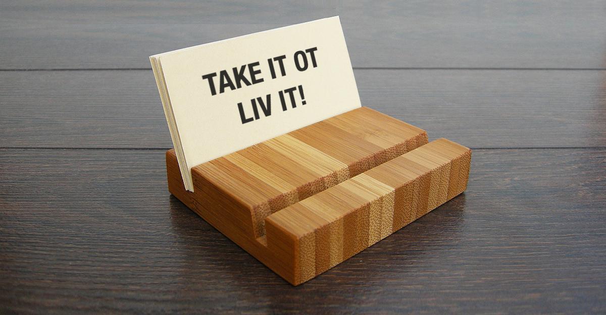 TAKE IT OT LIV IT
